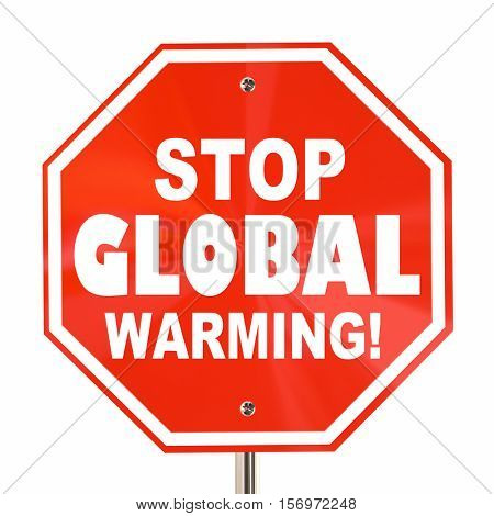 Stop Global Warming Sign Climate Change Environment 3d Illustration poster