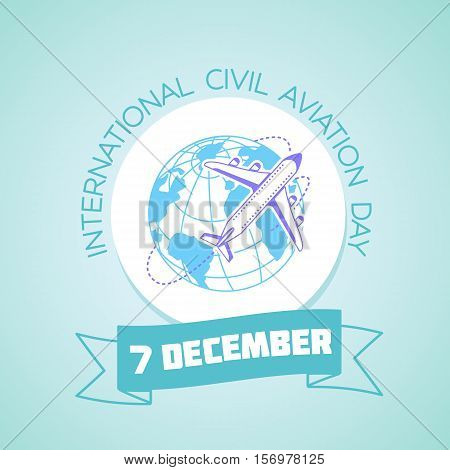 Calendar for each day on december 7. Greeting card. Holiday -International Civil Aviation Day. Icon in the linear style