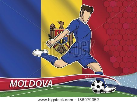 Vector illustration of football player shooting on goal. Soccer team player in uniform with state national flag of Moldova.