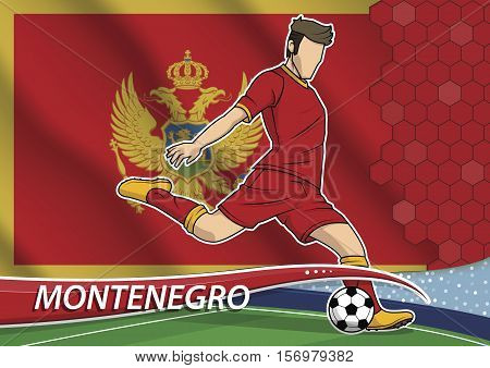 Vector illustration of football player shooting on goal. Soccer team player in uniform with state national flag of Montenegro.