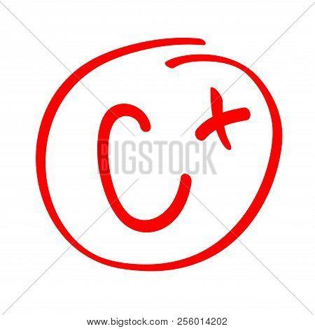 Grade Result C Plus. Hand Drawn Vector Grade C Plus In Red Circle. Test Exam Mark Report.