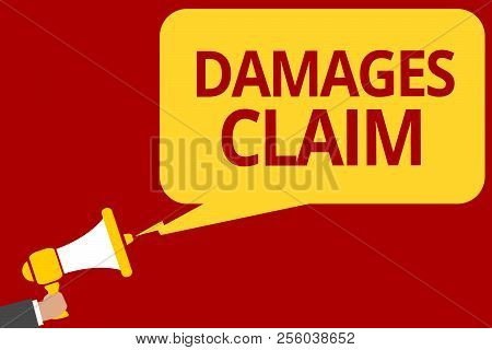 Handwriting text writing Damages Claim. Concept meaning Demand Compensation Litigate Insurance File Suit Man holding megaphone loudspeaker speech bubble message speaking loud. poster