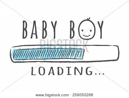 Progress Bar With Inscription - Baby Boy Is Loading And Kid Face In Sketchy Style. Vector Illustrati