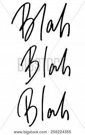 Blah Blah Blah. Handwritten Text. Modern Calligraphy. Inspirational Quote. Isolated On White