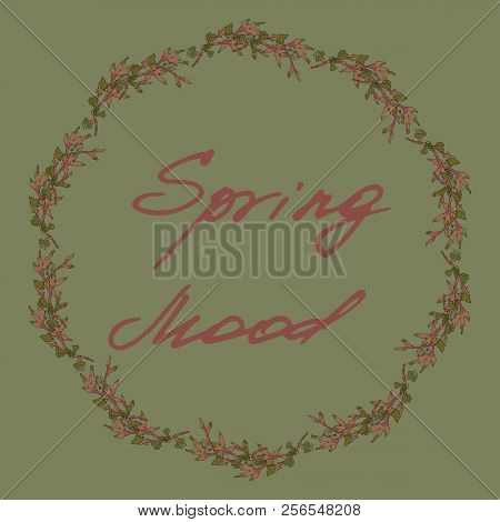 Spring Branches Wreath. Hand-drawing And Lettering. Spring Mood. Pastel Shades