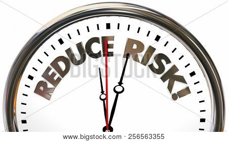Reduce Risk Reducing Liability Danger Time Clock 3d Illustration