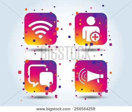 Wifi And Chat Bubbles Icons. Add User And Megaphone Loudspeaker Symbols. Communication Signs. Colour
