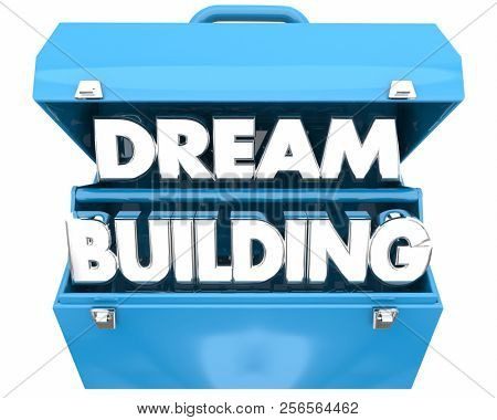 Dream Building Hopes Aspiration Tools Toolbox 3d Illustration