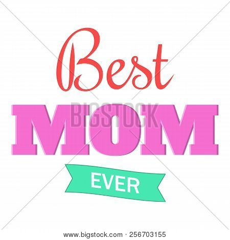 Best Mom Ever Icon. Cartoon Illustration Of Best Mom Ever Icon For Web