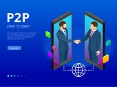 Isometric Peer to peer and Fintech concept. Two Businessman interacting with each other through mobile device displays. poster
