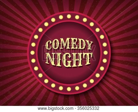 Comedy Night Circus Template Of Stock Banner. Brightly Glowing Retro Cinema Neon Sign. Circus Style