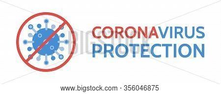 Coronavirus Stop Banner. Novel Coronavirus 2019-ncov. Corona Virus Protection. Virus Covid 19-ncp. D