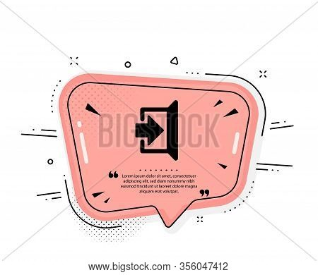 Exit Icon. Quote Speech Bubble. Open Door Sign. Entrance Symbol With Arrow. Quotation Marks. Classic