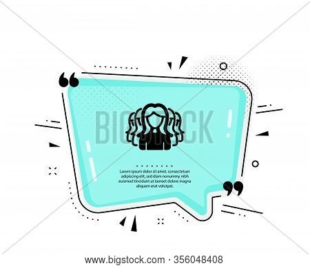 Group Of Women Icon. Quote Speech Bubble. Human Communication Symbol. Teamwork Sign. Quotation Marks