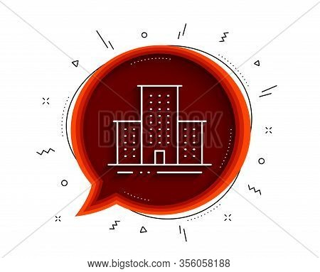 University Campus Line Icon. Chat Bubble With Shadow. Apartments Sign. Architecture Buildings Symbol