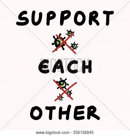 Support Each Other Corona Virus Covid 19 Stickman Infographic. Considerate Community Help Socia Med
