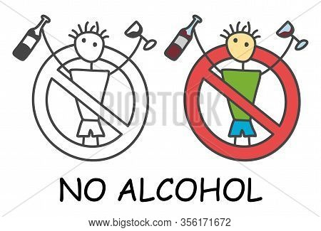 Funny Vector Alcoholic Stick Man With A Alcohol Drink In Doodle Style. No Alcohol No Drink Sign Red
