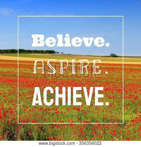 Believe, Aspire, Achieve. Workplace Inspirational Quote Poster. Success Motivation Sign.