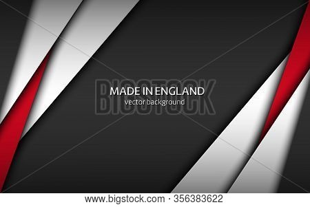 Made In England, Modern Vector Background With English Colors, Overlayed Sheets Of Paper In English