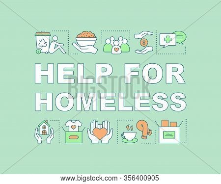 Help For Homeless Word Concepts Banner. Emergency Shelters, Food Donation. Charity For Beggars. Pres