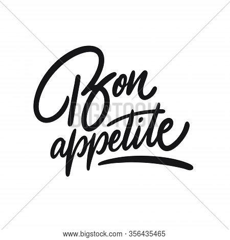 Bon Appetite Sign. Hand Drawn Lettering. Black Ink. Vector Illustration.