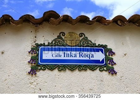 Gorgeous Street Sign For Calle Inka Roqa (inka Roqa Road) In The Historic Center Of  Cuzco, Peru