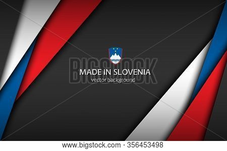 Made In Slovenia, Modern Vector Background With Slovenian Colors, Overlayed Sheets Of Paper In The C