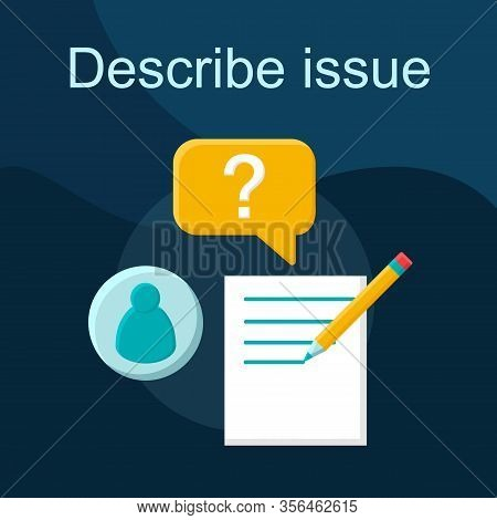 Describe Issue Flat Concept Vector Icon. Ask Question, Faq Idea Cartoon Color Illustrations Set. Fre