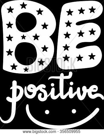 Art Poster Be Positive Original Hand Drawn Quote