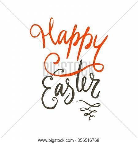 Happy Easter Handwritten Wishes. Isolated Vector Lettering Design For Gift Cards And Invitations