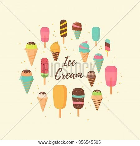 Ice Cream Set. Cone, Popsicles, Chocolate, Waffles. Sweet Food Concept. Chocolate And Vanilla Ice Cr