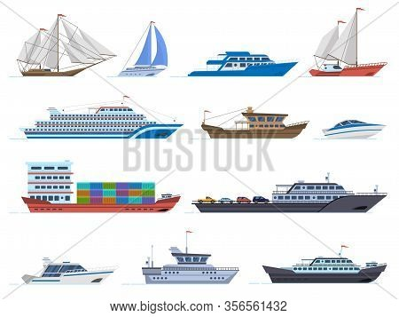 Sailboat Ships. Sea Transportation Boats, Cargo Ship, Yacht, Sailing Boat, Speed Boat And Ocean Crui