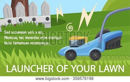 Flat Banner Is Written Launcher Of Your Lawn. Lawn Mowing Equipment Home. To Cut Grass Lawn With Hig