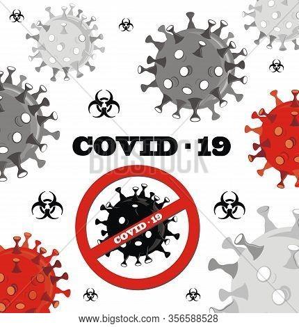 Coronavirus (2019-ncov). Virus Covid 19-ncp. Pandemic Stop Novel Coronavirus Outbreak Covid-19 2019-