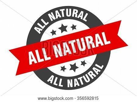 All Natural Sign. All Natural Round Ribbon Sticker. All Natural Tag