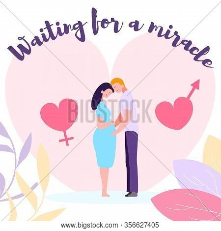 Pregnant Couple Love Waiting Miracle, Birth Baby. Flat Vector Illustration Cute Family Relationships