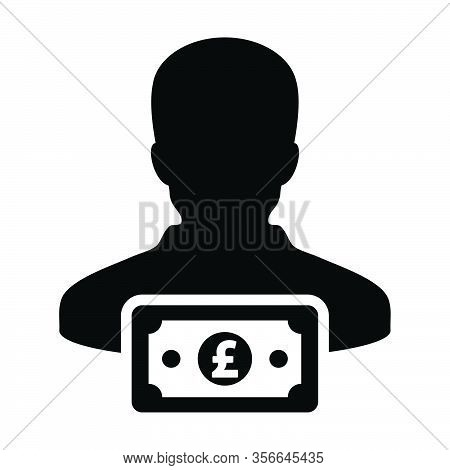 Cash Icon Vector Male User Person Profile Avatar With Pound Sign Currency Money Symbol For Banking A