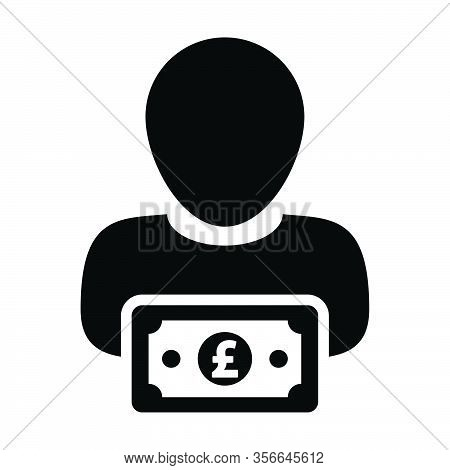 Investment Icon Vector Male User Person Profile Avatar With Pound Sign Currency Money Symbol For Ban