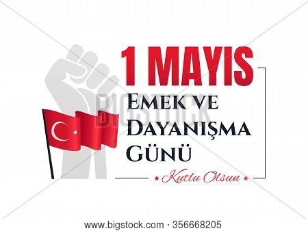 1 Mayis Or International Workers Day Card Or Poster Design With Turkish Flag And Raised Fist Of Soli