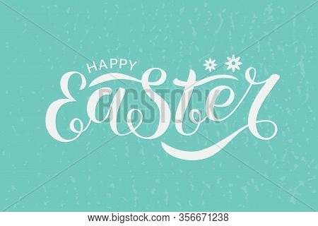 Illustration Of Happy Easter Text For Greeting Card, Invitation, Flyer, Poster. Easter Banner Templa