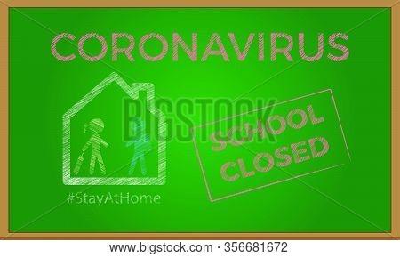 Blackboard With Text School Closed. Coronavirus Or Covid-19 Epidemic Concept. Vector Illustration