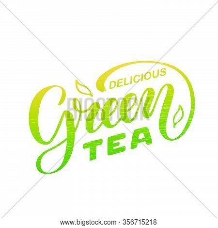 Vector Illustration Of Delicious Green Tea Brush Lettering For Package, Banner, Flyer, Poster, Bistr