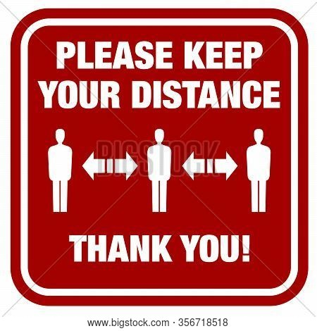 Red Please Keep Your Distance Sign, Social Distancing And Infection Risk Reduction Concept
