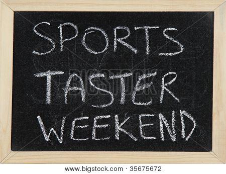 Sports Taster Weekend.