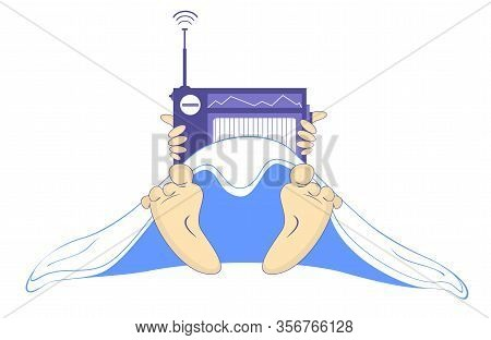 Hands With A Radio, Blanket And Naked Feet Illustration. Man Or Woman Listen A Radio Under The Blank