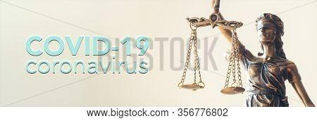 Coronavirus Covid-19 And Statue Of Justice - Law Concept