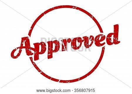 Approved Sign. Approved Round Vintage Grunge Stamp. Approved