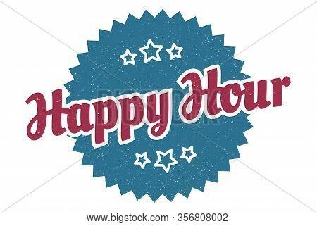 Happy Hour Sign. Happy Hour Round Vintage Retro Label. Happy Hour