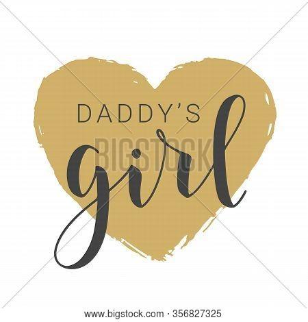 Handwritten Lettering Of Daddy's Girl On White Background. Vector Illustration.