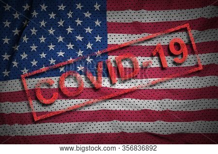 United States Of America Flag And Red Covid-19 Stamp. Coronavirus 2019-ncov Outbreak